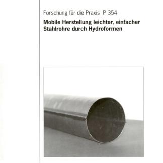 Fostabericht P 354 - Mobile Herstellung leichter, einfacher Stahlrohre durch Hybridformen