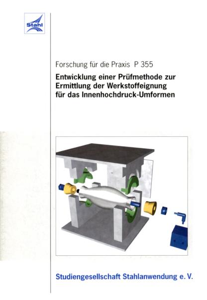Fostabericht P 355 - Entwicklung einer Prüfmethode zur Ermittlung der Werkstoffeignung für das Innenhochdruck-Umformen