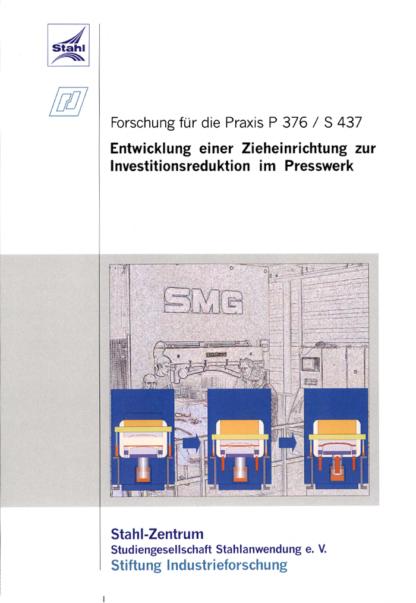 Fostabericht P 376/S 437 - Entwicklung einer Zieheinrichtung zur Investitionsreduktion im Presswerk