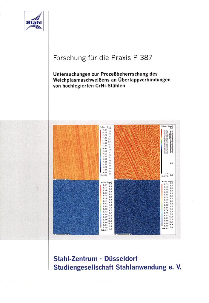 Fostabericht P 387 - Untersuchung zur Prozessbeherrschung des Weichplasmaschweißens an Überlappverbindungen von hochlegierten CrNi-Stählen
