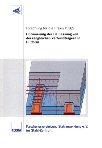 Fostabericht P 389 - Optimierung der Bemessung von deckengleichen Verbundträgern in Hutform