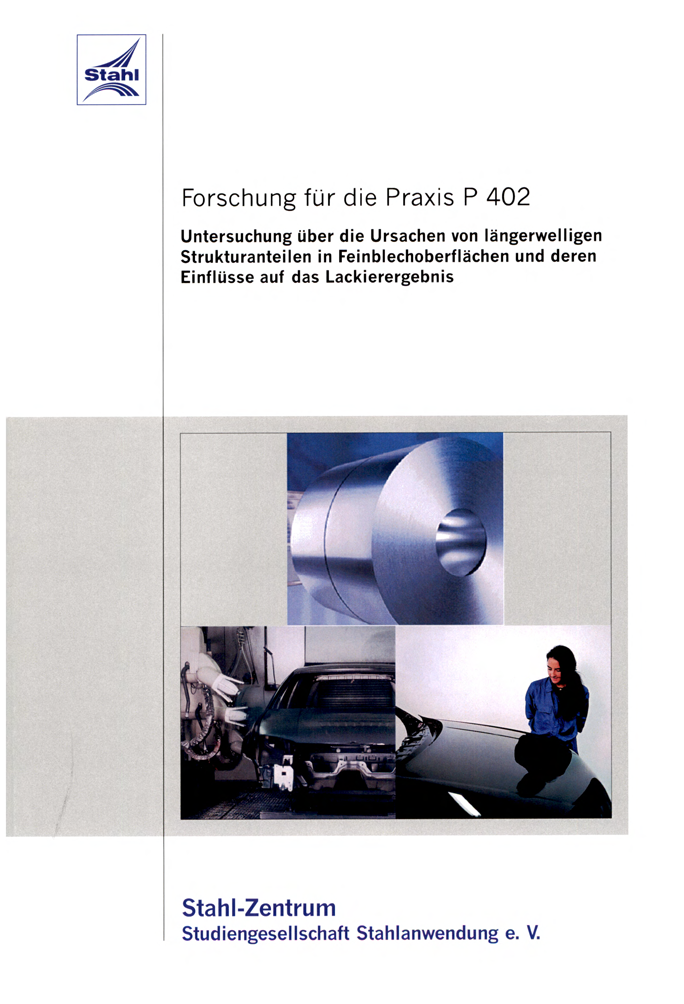 Fostabericht P 402 - Untersuchung über die Ursachen von längerweiligen Strukturanteilen in Feinoberflächen und deren Einflüsse auf das Lackierergebnis