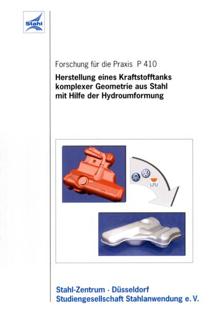 Fostabericht P 410 - Herstellung eines Kraftstofftanks komlexer Geometrie aus Stahl mit Hilfe der Hydroumformung