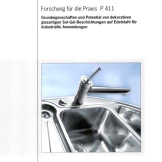 Fostabericht P 411 - Grundeigenschaften und Potential von dekorativen glasartigen Sol-Gel-Beschichtungen auf Edelstahl für industrielle Anwendungen