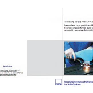 Fostabericht P 429 - Innovatives lasergestütztes Handbearbeitungsverfahren zum Schweißen von nicht rostenden Edelstählen