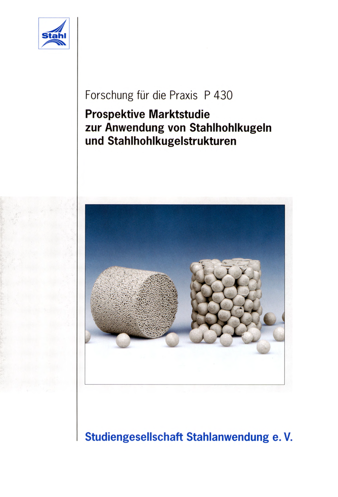 Fostabericht P 430 - Prospektive Marktstudie zur Anwendung von Stahlhohlkugeln und Stahhohlkugelstrukturen