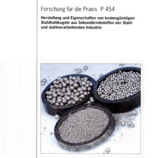 Fostabericht P 454 - Herstellung und Eigenschaften von kostengünstigen Stahlhohlkugeln aus Sekundärrohstoffen der Stahl- und stahlverarbeitenden Industrie