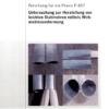 Fostabericht P 457 - Untersuchung zur Herstellung von leichten Stahlrohren mittels Wirkmedienumformung