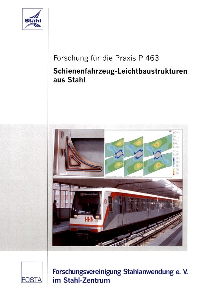 Fostabericht P 463 - Schienenfahrzeug-Leichtbaustrukturen aus Stahl