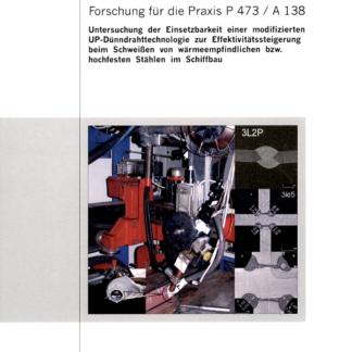 Fostaberich tP 473/A 138 - Untersuchung der EInsetzbarkeit einer modifizierten UP-Dünndrahttechnologie zur Effektivitätssteigerung beim Schweißen von wärmeempfindlichen bzw. hochfestern Stählen im Schiffbau
