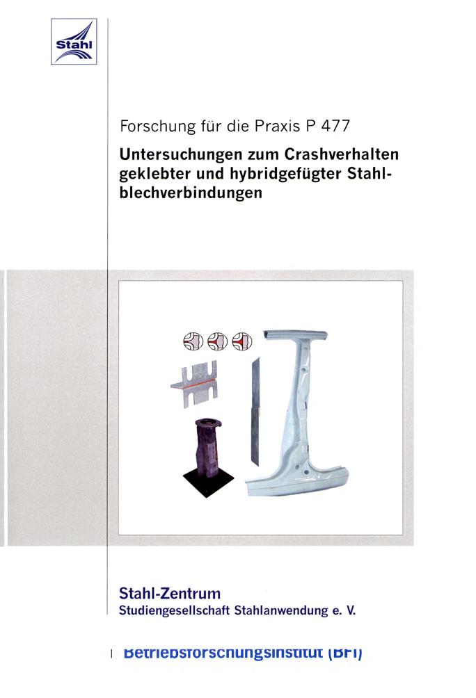 Fostabericht P 477 - Untersuchung zum Crashverhalten geklebter und hybridgefügter Stahlblechverbindungen