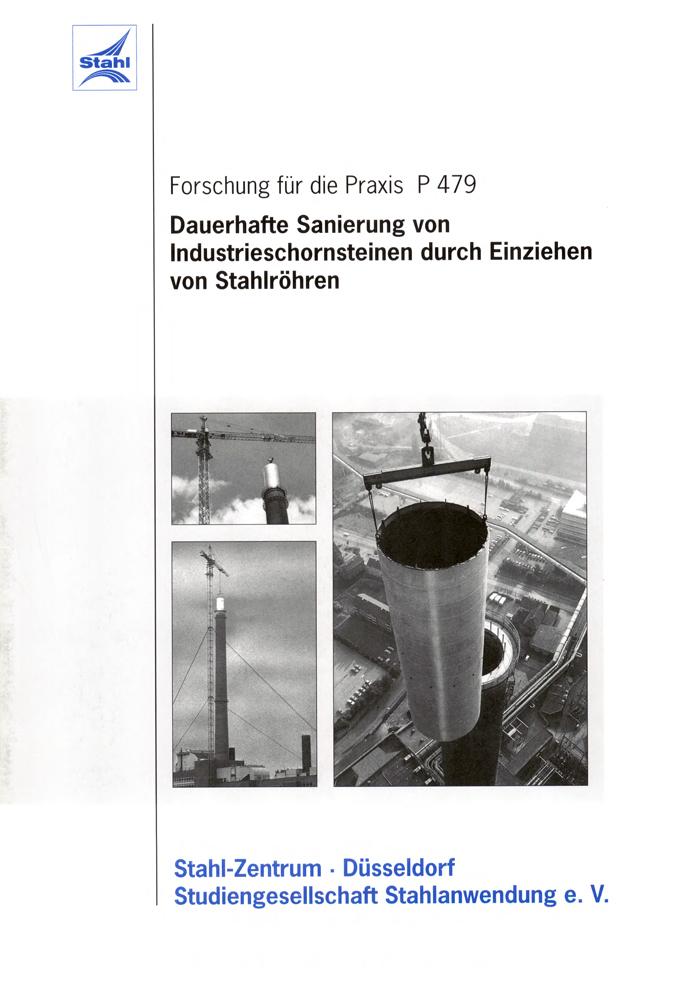 Fostabericht P 479 - Dauerhafte Sanierung von Industrieschornsteinen druch Einziehen von Stahlröhren