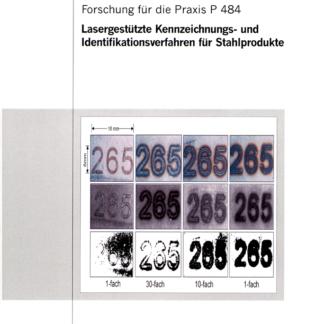 Fostabericht P 484 - Lasergestützte Kennzeichnungs- und Identifikationsverfahren für Stahlprodukte