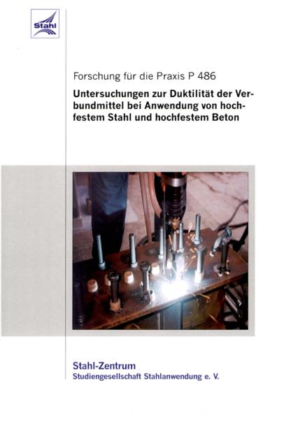 Fostabericht P 486 - Untersuchung zur Duktilität der Verbundmittel bei Anwendung von hochfestem Stahl und hochfestem Beton