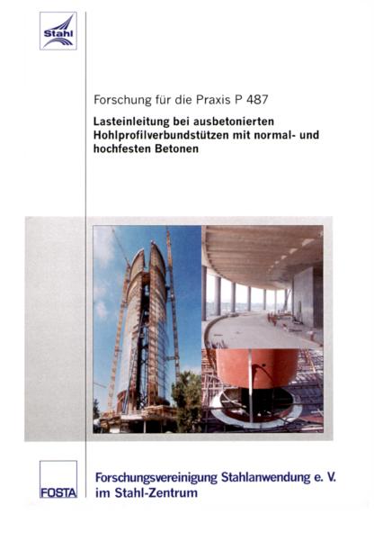 Fostabericht P 487 - Lasteinteilung bei ausbetonierten Hohlprofilverbundstützen mit normal- und hochfesten Betonen