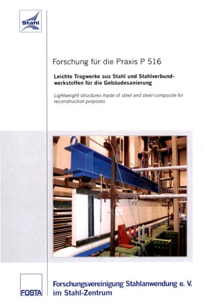 Fostabericht P 516 - Leichte Tragwerke aus Stahl und Stahlverbundwerkstoffen für die Gebäudesanierung