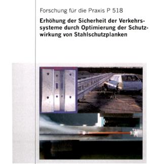 Fostabericht P 518 - Erhöhung der Sicherheit der Verkehrssysteme durch Optimierung der Schutzwirkung von Stahlschutzplanken
