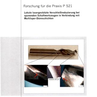Fostabericht P 521 - Lokale lasergestützte Verschließreduzierung bei spanenden Schaftwerkzeugen in Verbindung mit Multilayer-Dünnschichten