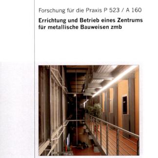 Fostabericht P 523/A 160 - Errichtung und Betrieb eines Zentrums für metallische Bauweisen zmb