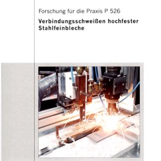 Fostabericht P 526 - Verbindungsschweißen hochfester Stahlfeinbleche