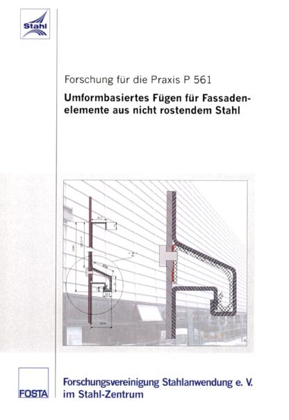 Fostabericht P 561 - Umformbasiertes Fügen für Fassadenelemente aus nicht rostendem Stahl