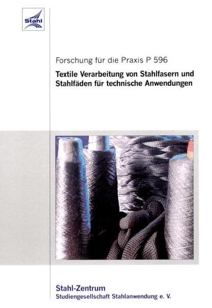 Fostabericht P 596 - Textile Verarbeitung von Stahlfasern und Stahlfäden für technische Anwendungen