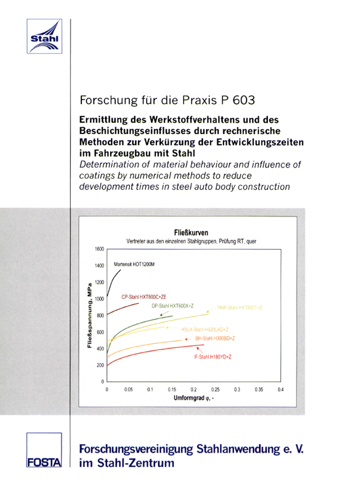 Fostabericht P 603 - Ermittlung des Werkstoffverhaltens und des Beschichtungseinflusses durch rechnerische Methoden zur Verkürzung der Entwicklungszeiten im Fahrzeugbau mit Stahl