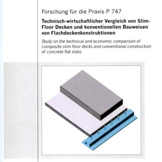 Fostabericht P 747 - Technisch-wirtschaftlicher Vergleich von Slim-Floor Decken und konventionellen Bauweisen von Flachdeckenkonstruktionen