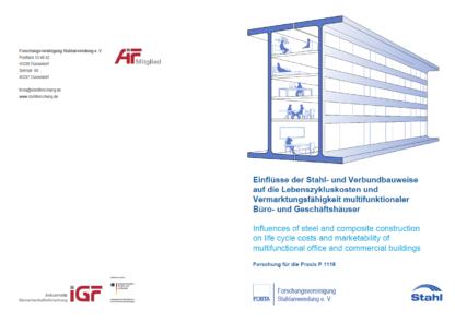 Fostabericht P 1118 - Einflüsse der Stahl- und Verbundsbauweise auf die Lebenszykluskosten und Vermarktungsfähigkeit multifunktionaler Büro- und Geschäftshäuser