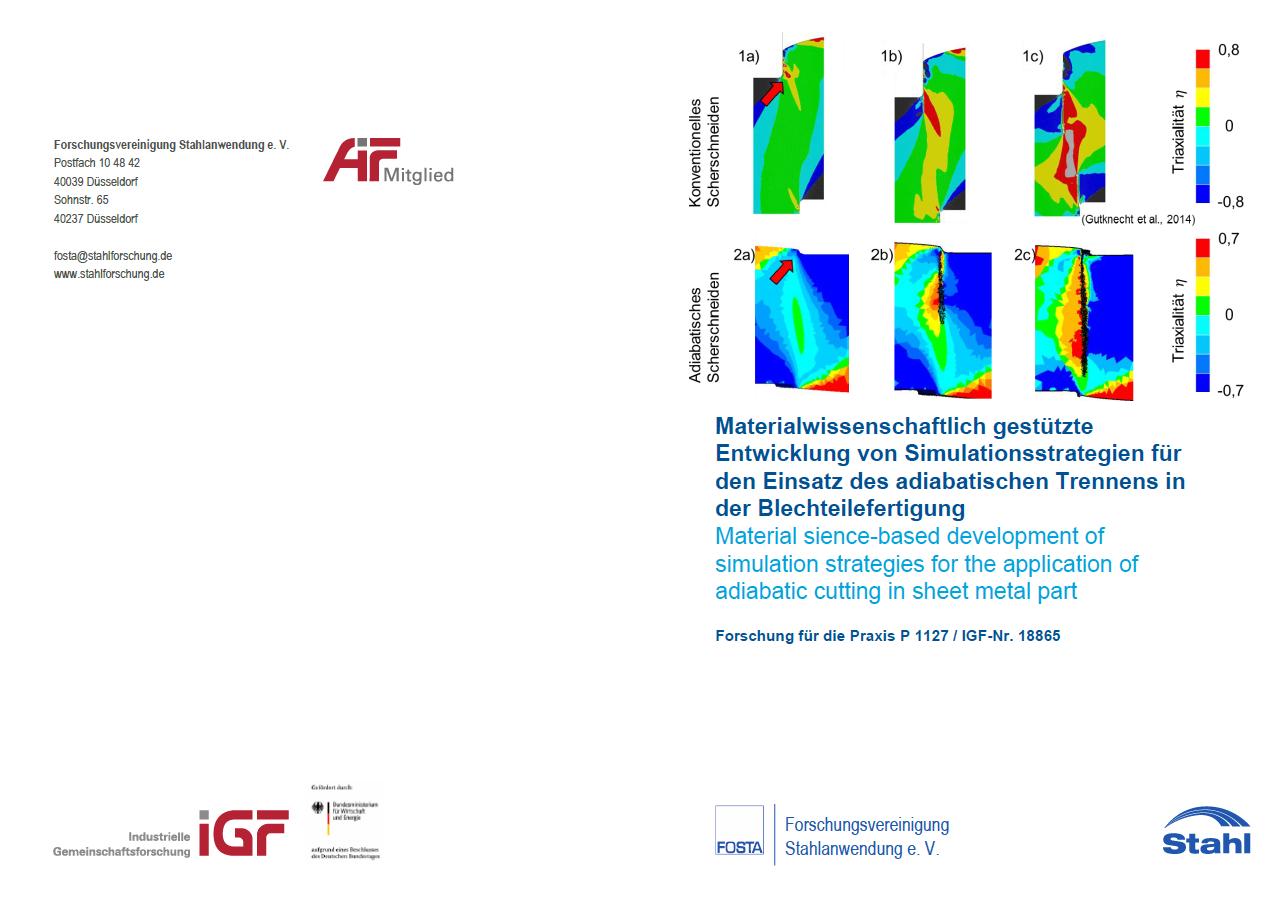 Fostabericht P 1127 - Materialwissenschaftlich gestützte Entwicklung von Simulationsstrategien für den Einsatz des adiabatischen Trennens in der Blechteilfertigung
