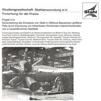 Fostabericht P 213 - Sicherstellung des Einsatzes von Stahl in Offshore-Bauwerken größerer Tiefe durch Erprobung von höherfesten Rohrknoten-Hybrid-Konstruktionen in bauteilähnlichen Maßstab