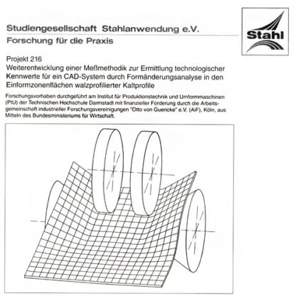 Fostabericht P 216 - Weiterentwicklung einer Meßmethodik zur Ermittlung technologischer Kennwerte für ein CAD-System durch Formänderungsanalyse in den Einformzonenflächen walzprofilierter Kaltprofile