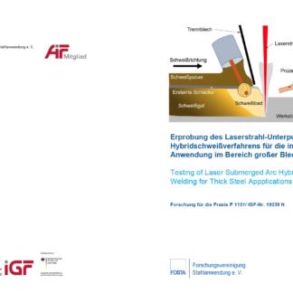 Fostabericht P 1151 - Erprobung des Laserstahl-Unterpulver Hybridschweißverfahrens für die industrielle Anwendung im Bereich großer Blechdicken