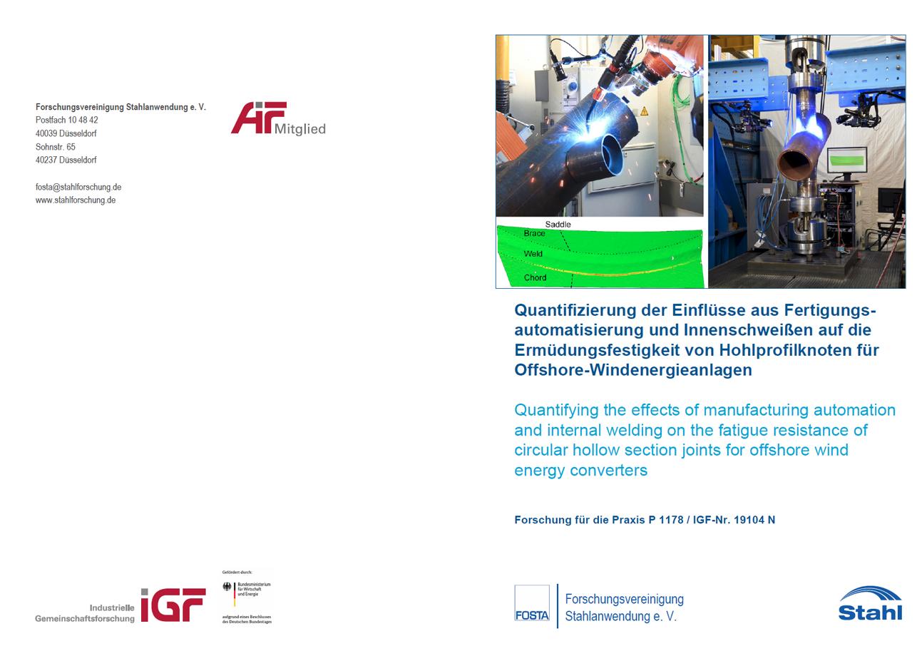 Fostabericht P 1178 - Quantifizierung der Einflüsse aus Fertigungsautomatisierungund Innenschweißen auf die Ermüdungsfestigkeit von Hohlprofilknoten für Offshore-Windenergieanlagen