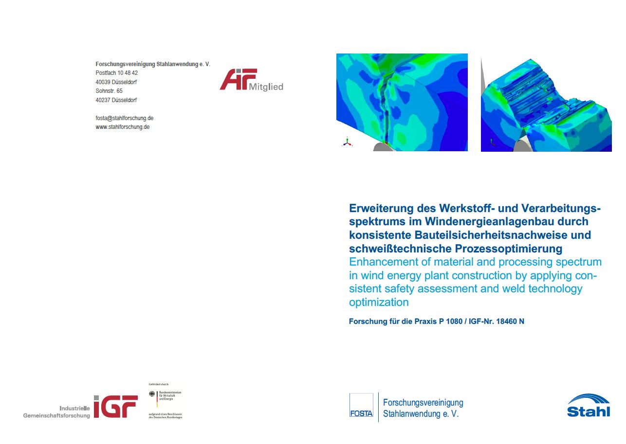 Fostabericht P 1080 - Erweiterung des Werkstoff- und Verarbeitungsspektrums im Windenergieanlagenbau durch konsistente Bauteilsicherheitsnachweise und schweißtechnische Prozessoptimierung
