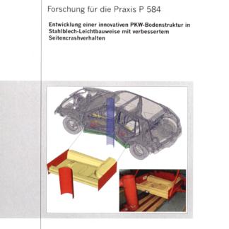 Fostabericht P 584 - Entwicklung einer innovativen PKW-Bodenstruktur in Stahlblech-Leichtbauweise mit verbessertem Seitencrashverhalten